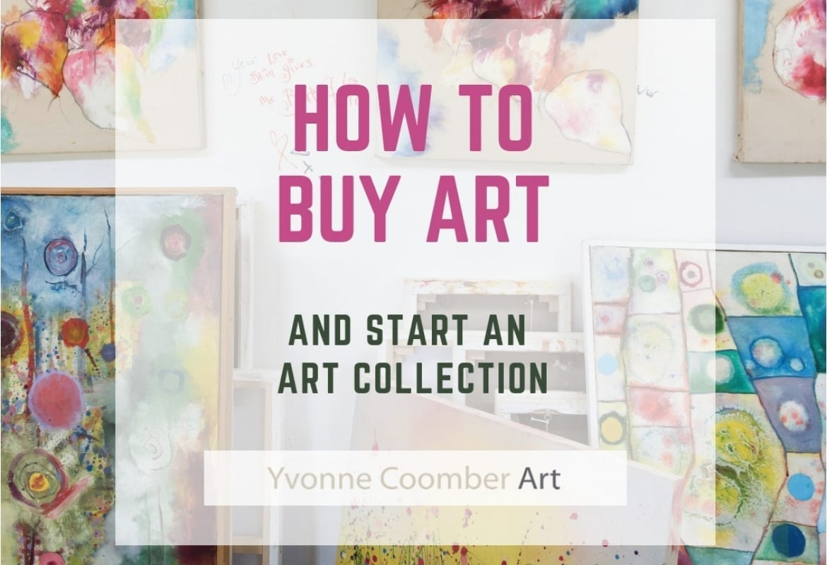 How to buy art and start an art collection - Yvonne Coomber